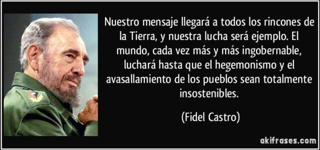 Fidel: Ya quisiera un tirano como usted