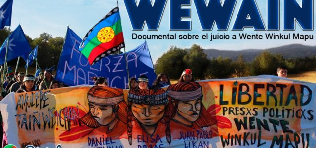 Chile / Wallmapu – WEWAIÑ, documental sobre el juicio a Wente Winkul Mapu