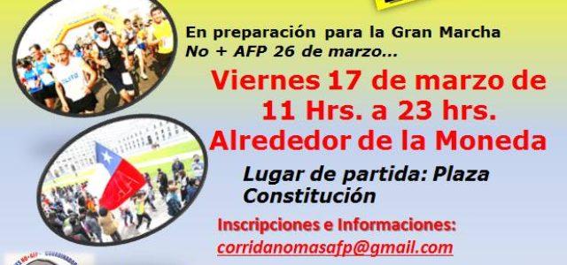 Chile – Corrida/caminata NO + AFP alrededor de la Moneda, viernes 17 de marzo.