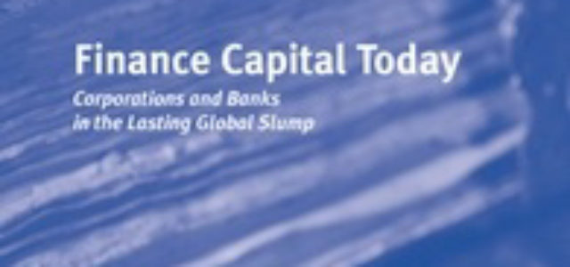 "Sobre el libro ""Finance Capital Today"" de François Chesnais  – El capital financiero y sus límites"