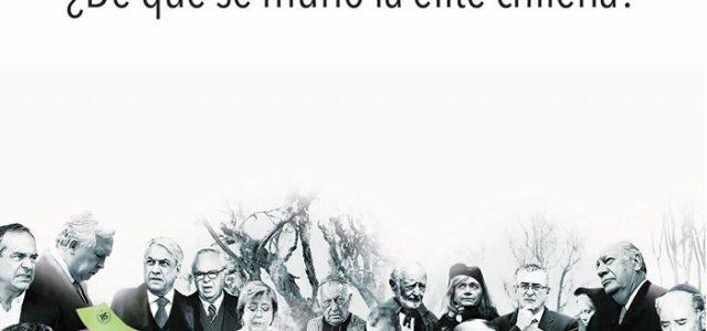 Autopsia. ¿De qué se murió la elite chilena?