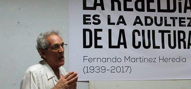 Cuba –Fernando Martínez Heredia (1939-2017)