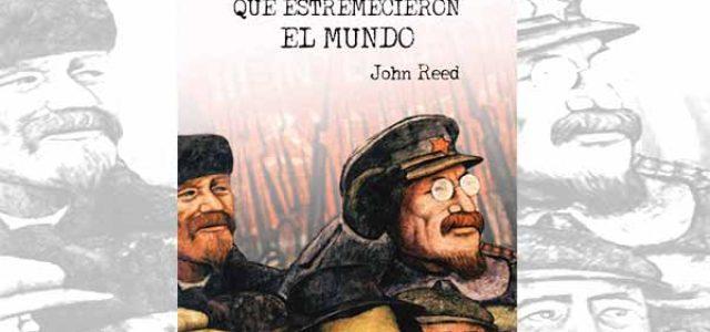 Nueva edición en España de «Diez días que estremecieron el mundo», de John Reed