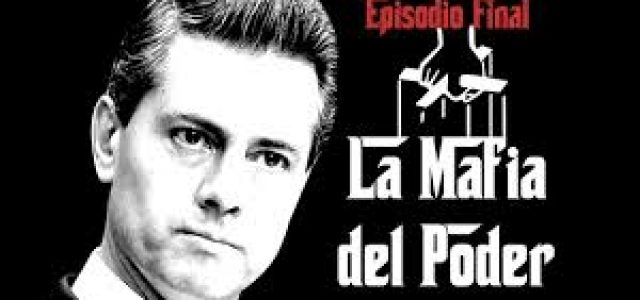 México – Los corruptos finales de los mafiosos en el poder
