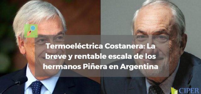 Termoeléctrica Costanera: la breve y rentable escala de los hermanos Piñera en Argentina