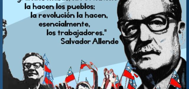 Chile – Último Discurso de Salvador Allende, 11 Septiembre 1973