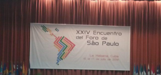 SEGUIMOS EN PIE DE LUCHA: DECLARACIÓN DE LA HABANA XXIV ENCUENTRO DEL FORO DE SAO PAULO