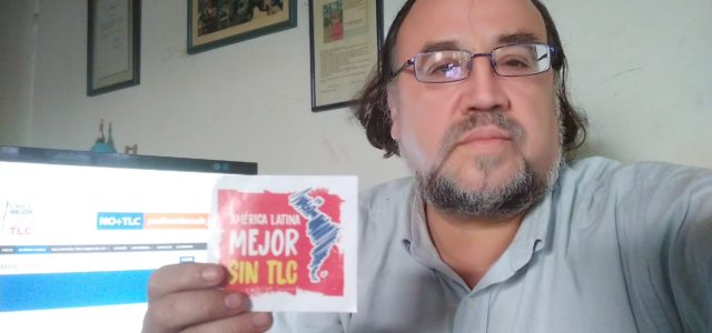 Esteban Silva de Chile Mejor sin TLC reflexiona sobre la reciente constitución de la Plataforma de organizaciones del continente América Latina Mejor sin TLC