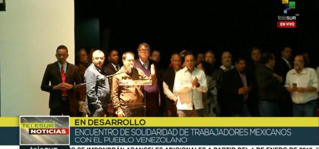 Habla el canciller Jorge Arreaza en acto de solidaridad con el pueblo venezolano organizado por sindicatos de trabajadores mexicanos
