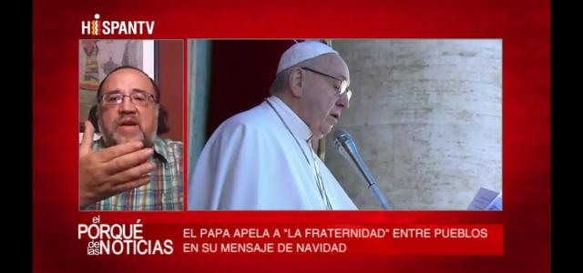 Esteban Silva en HispanTV hace un análisis del llamado del Papa Francisco: