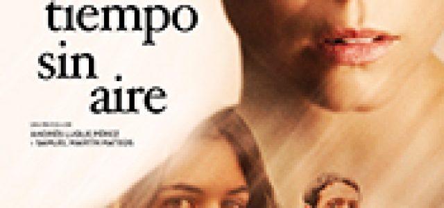 """Cine – COLOMBIA EN CORAZÓN: """"TIEMPO SIN AIRE"""""""