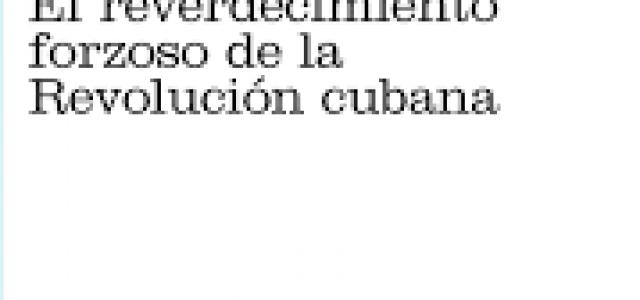 Opción Cero. El reverdecimiento forzoso de la Revolución cubana
